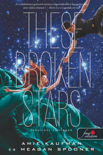 THESE BROKEN STARS - LEHULLOTT CSILLAGOK - FÛZÖTT