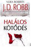 ROBB, J.D.  (NORA ROBERTS) - HALÁLOS KÖTŐDÉS