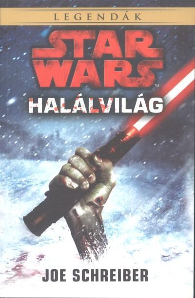 STAR WARS LEGENDÁK - HALÁLVILÁG