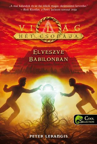 ELVESZVE BABILONBAN - A VILÁG HÉT CSODÁJA II.