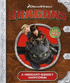 DRAGONS - A HIBBANT SZIGET HARCOSAI (MESEKÖNYV)