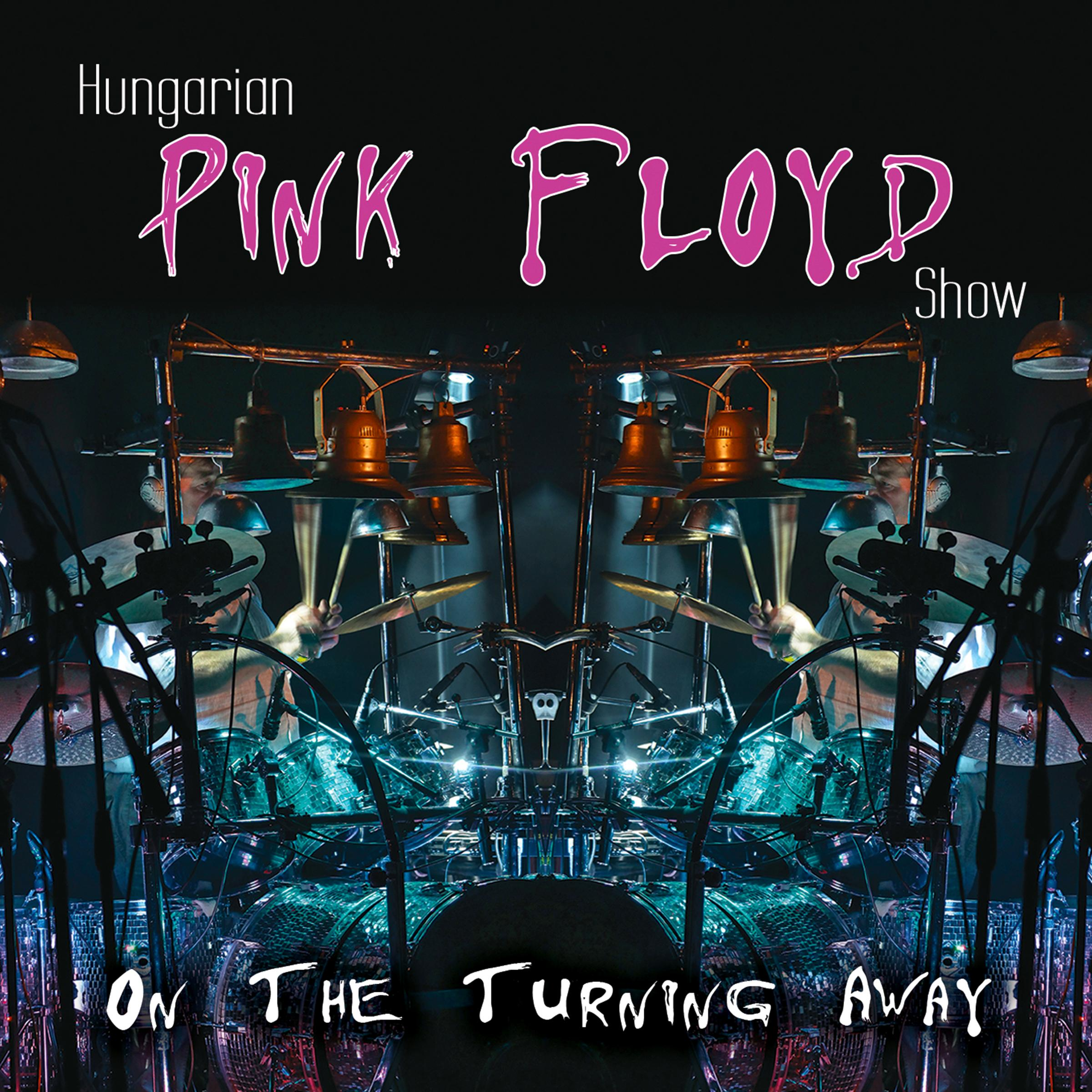 HUNGARIAN PINK FLOYD SHOW ON THE TURNING AWAY - CD -