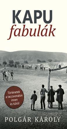 KAPUFABULÁK - TÖRTÉNETEK A TACCSVONALON INNEN ÉS TÚLRÓL