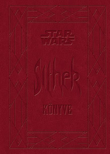 - - STAR WARS - SITHEK KÖNYVE (DÍSZ)