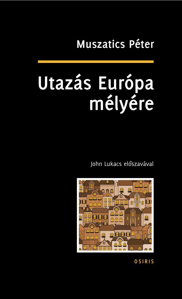 UTAZÁS EURÓPA MÉLYÉRE