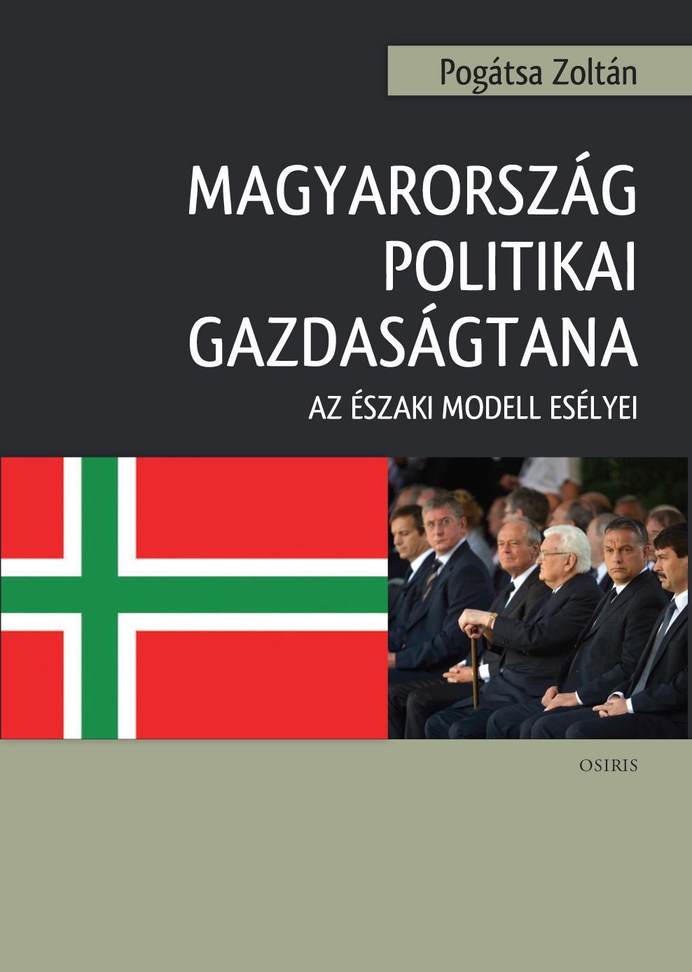 MAGYARORSZÁG POLITIKAI GAZDASÁGTANA - AZ ÉSZAKI MODELL ESÉLYEI