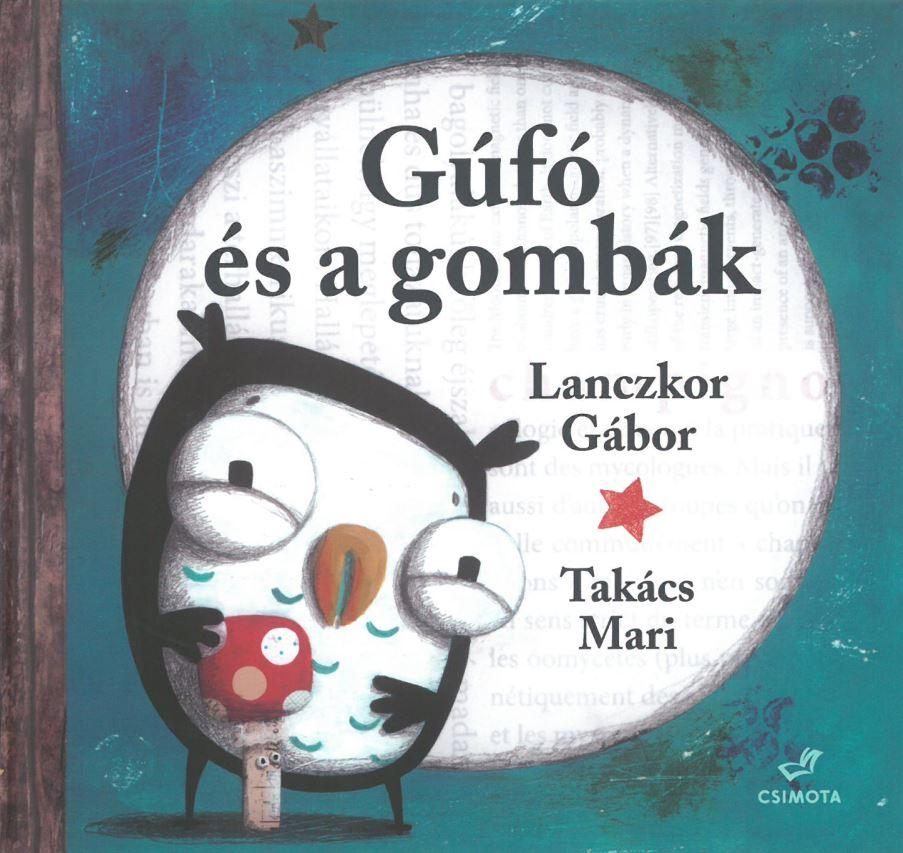 LANCZKOR GÁBOR - GÚFÓ ÉS A GOMBÁK