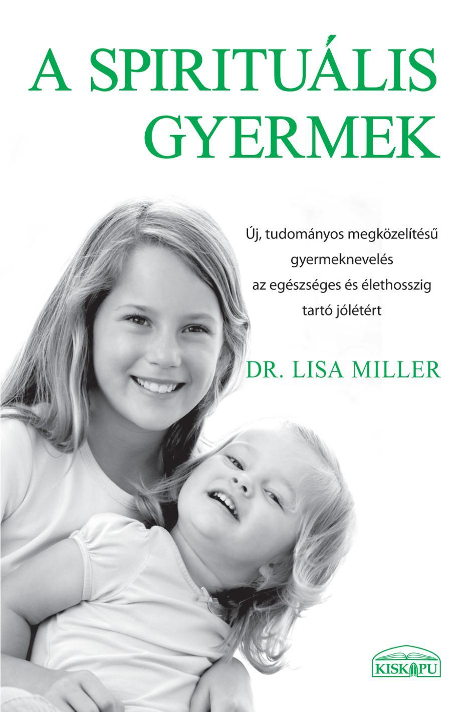 MILLER, LISA  DR. - A SPIRITUÁLIS GYERMEK