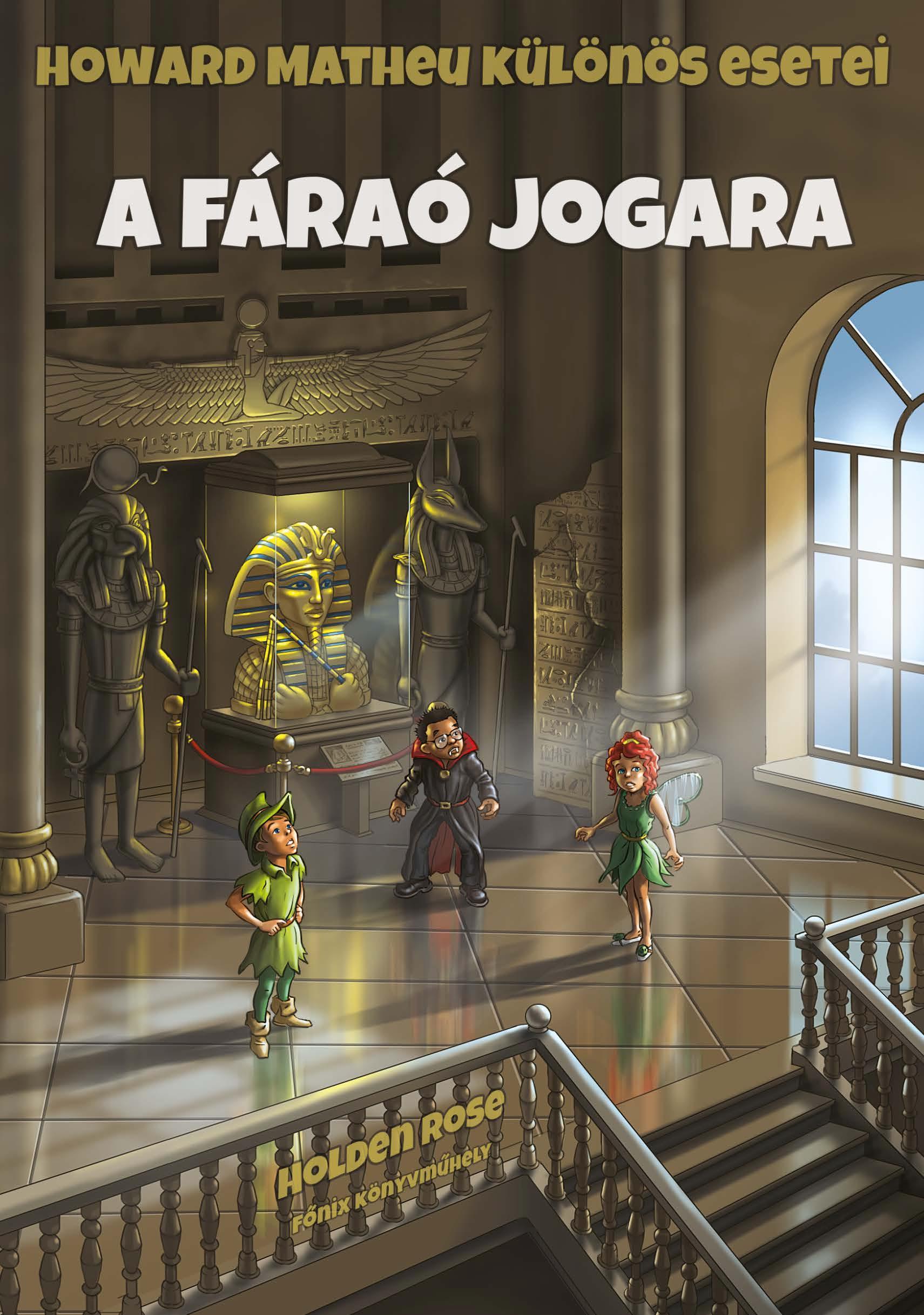 A FÁRAÓ JOGARA - HOWARD MATHEU KÜLÖNÖS ESETEI