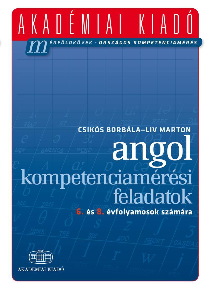 ANGOL KOMPETENCIAMÉRÉSI FELADATOK - 6. ÉS 8. ÉVF. SZÁMÁRA