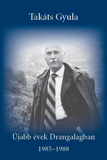 ÚJABB ÉVEK DRANGALAGBAN - 1985-1988