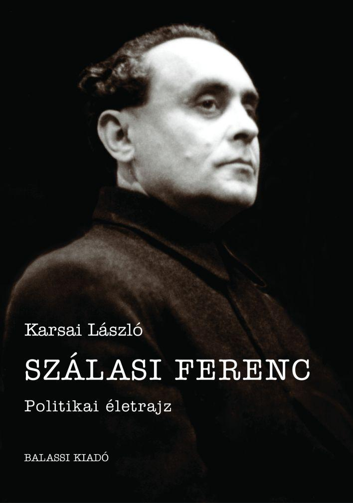 SZÁLASI FERENC - POLITIKAI ÉLETRAJZ