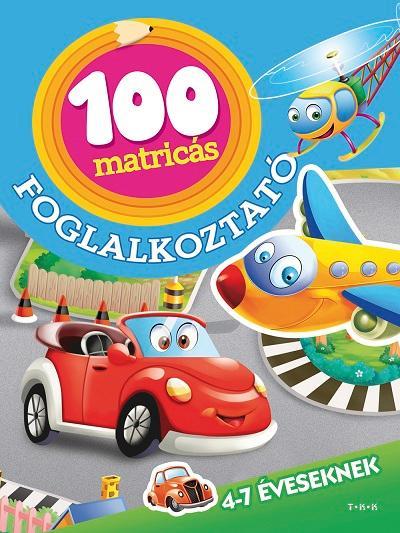 100 MATRICÁS FOGLALKOZTATÓ - 4-7 ÉVESEKNEK (JÁRMÛVEK)