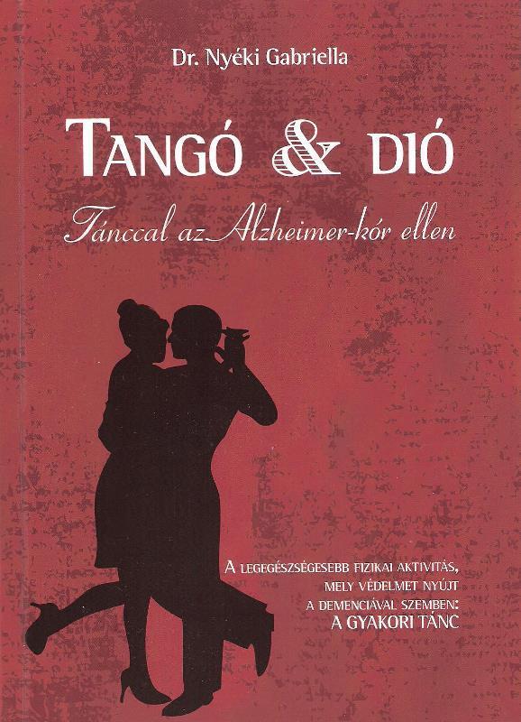TANGÓ & DIÓ - TÁNCCAL AZ ALZHEIMER-KÓR ELLEN