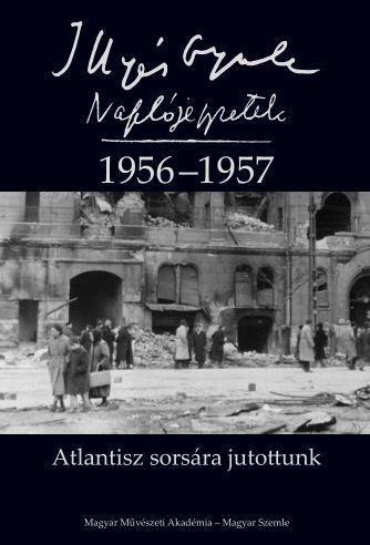 ATLANTISZ SORSÁRA JUTOTTUNK - NAPLÓJEGYZETEK 1956-1957