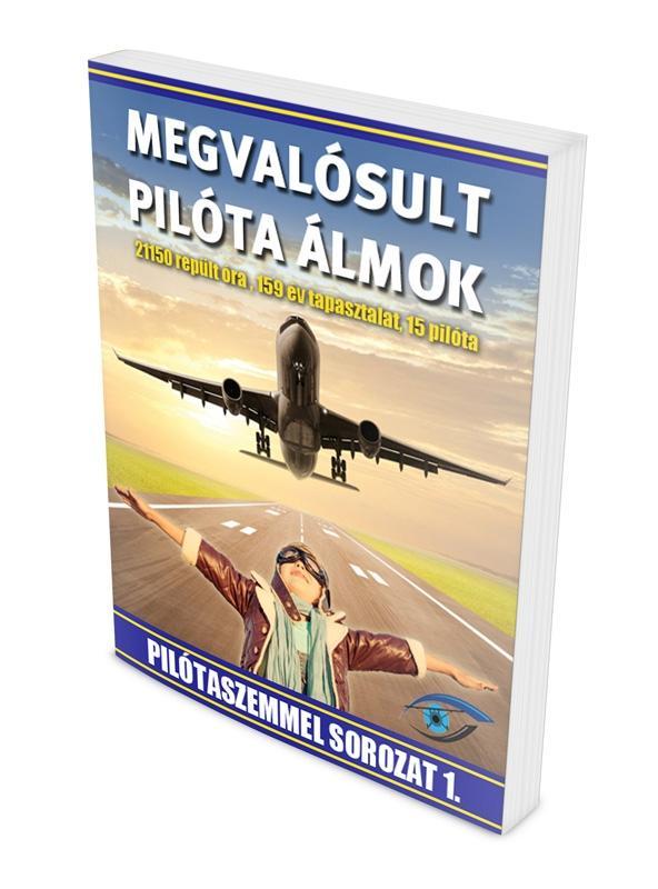 MEGVALÓSULT PILÓTA ÁLMOK - PILÓTASZEMMEL SOROZAT 1.