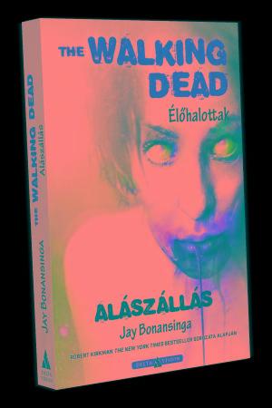 THE WALKING DEAD - ÉLÕHALOTTAK - ALÁSZÁLLÁS