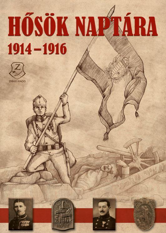HŐSÖK NAPTÁRA 1914-1916
