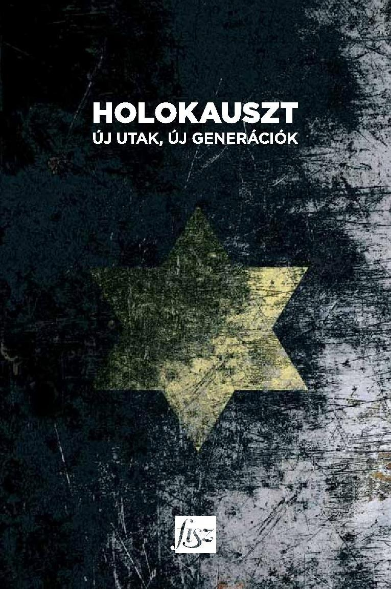 HOLOKAUSZT - ÚJ UTAK, ÚJ GENERÁCIÓK