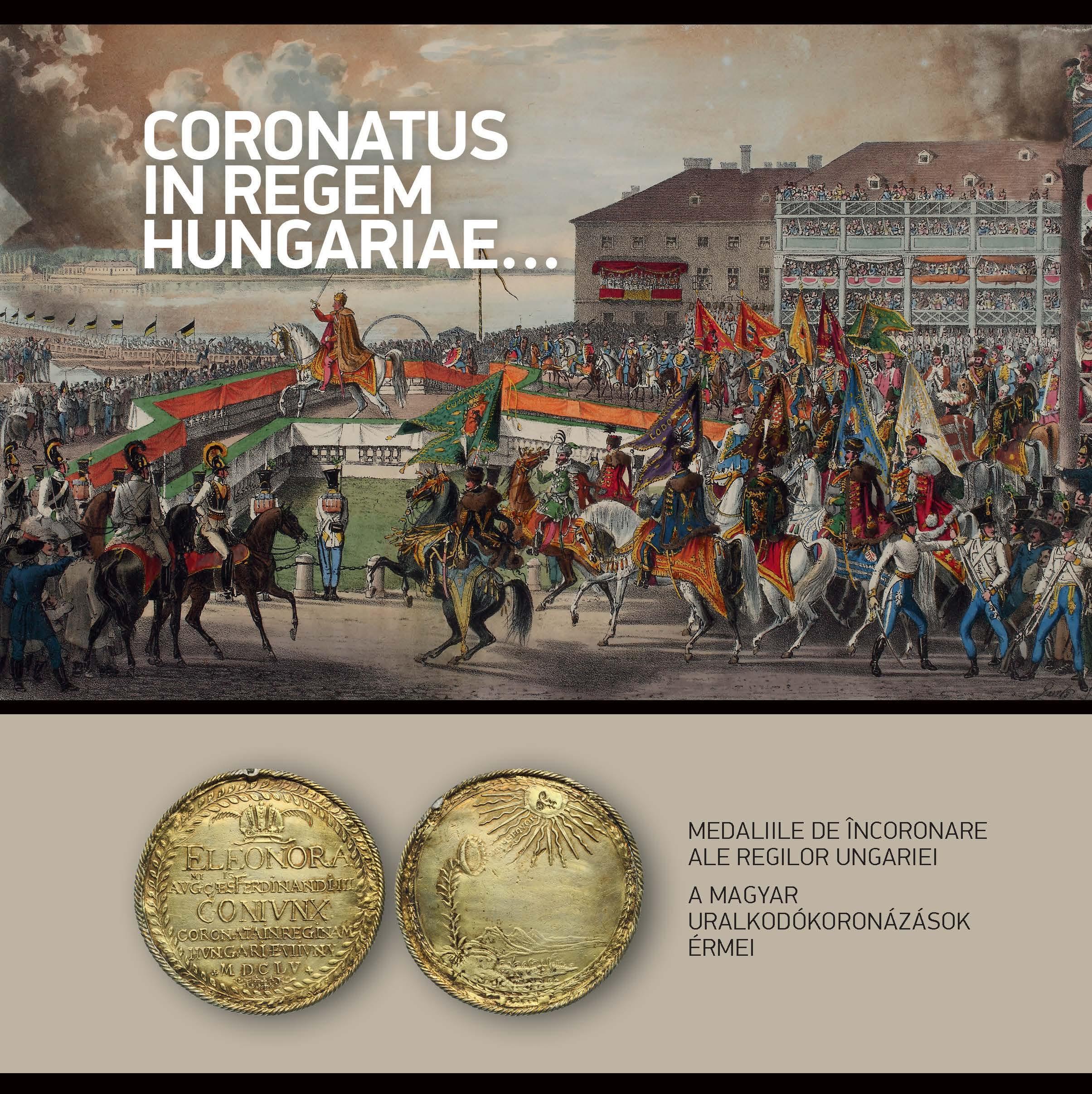 CORONATUS IN REGEM HUNGARIAE... - A MAGYAR URALKODÓKORONÁZÁSOK ÉRMEI