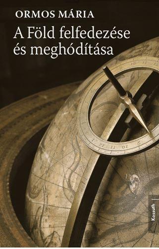 A FÖLD FELFEDEZÉSE ÉS MEGHÓDÍTÁSA