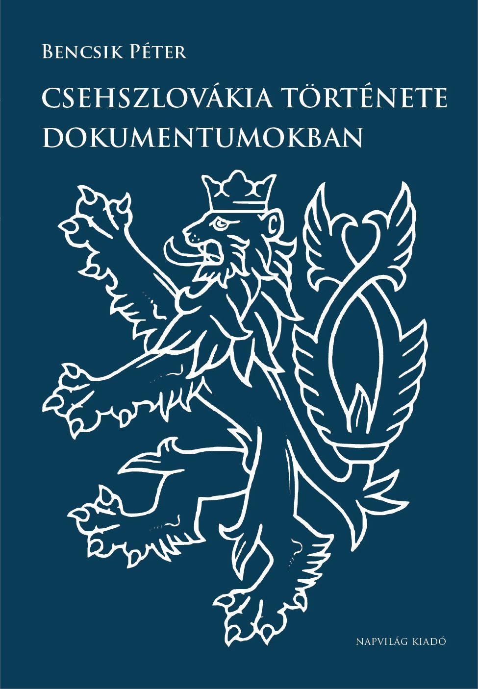 CSEHSZLOVÁKIA TÖRTÉNETE DOKUMENTUMOKBAN