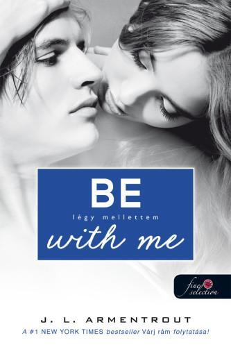 BE WITH ME - LÉGY MELLETTEM - FÛZÖTT