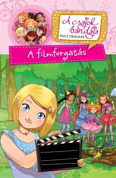 ZANNONER, PAOLA - A FILMFORGATÁS - A CSAJOK BANDÁJA 3.