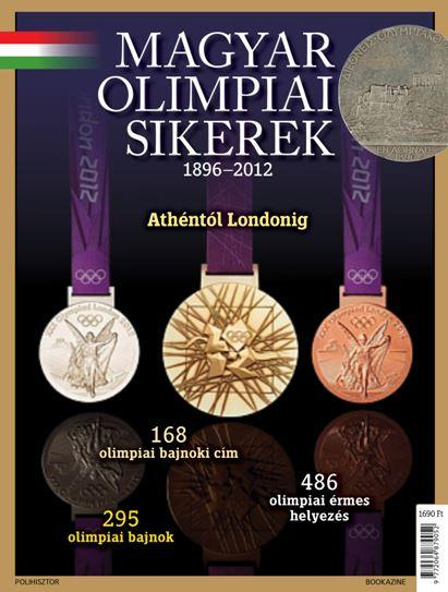 - MAGYAR OLIMPIAI SIKEREK 1896-2012 ATHÉNTÓL LONDONIG