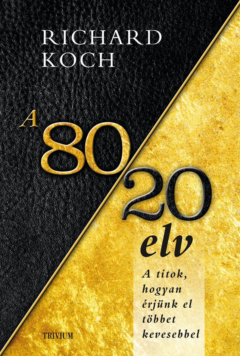 A 80/20 ELV - HOGYAN ÉRJÜNK EL TÖBBET KEVESEBBEL