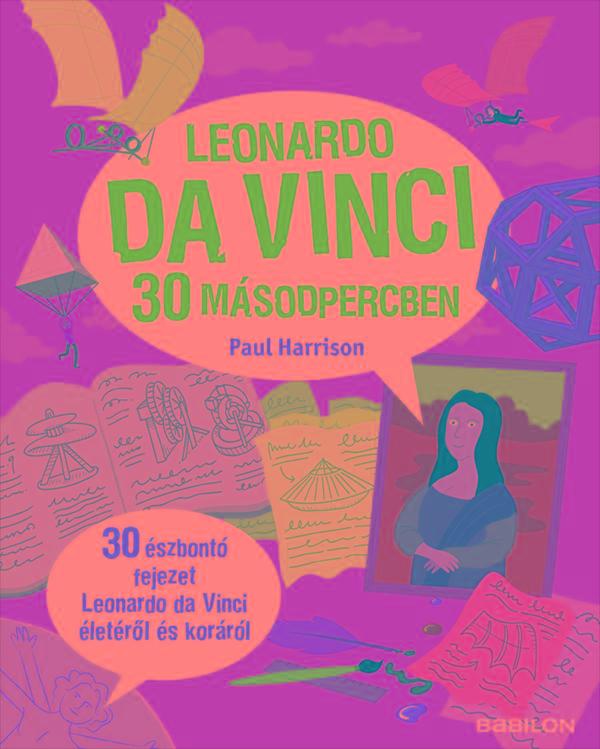 LEONARDO DA VINCI 30 MÁSODPERCBEN