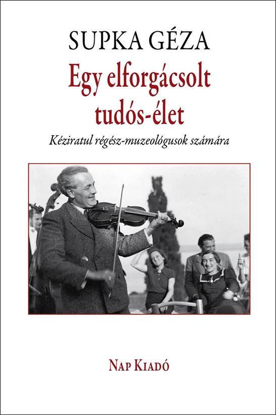 EGY ELFORGÁCSOLT TUDÓS-ÉLET - ÜKH 2016