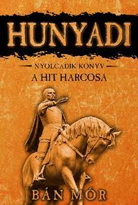 HUNYADI - A HIT HARCOSA - NYOLCADIK KÖNYV