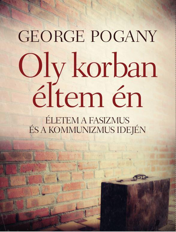 POGANY, GEORGE - OLY KORBAN ÉLTEM ÉN