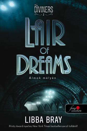 LAIR OF DREAMS - ÁLMOK MÉLYÉN - FÛZÖTT (THE DIVINERS 2.)