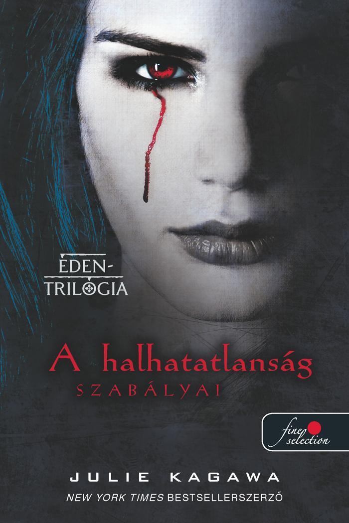 A HALHATATLANSÁG SZABÁLYAI - ÉDEN-TRILÓGIA 1.