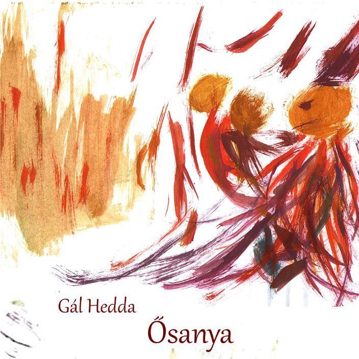 GÁL HEDDA - ŐSANYA - CD MELLÉKLETTEL