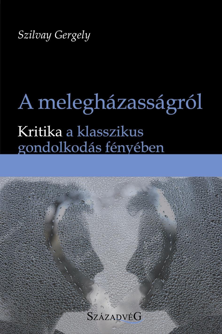 A MELEGHÁZASSÁGRÓL - KRITIKA A KLASSZIKUS GONDOLKODÁS FÉNYÉBEN