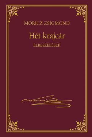 HÉT KRAJCÁR - MÓRICZ ZSIGMOND SOROZAT 7.