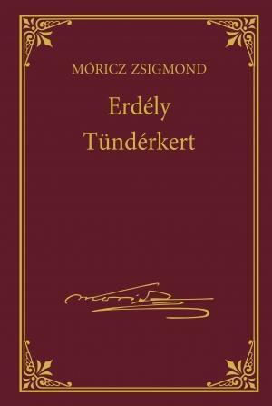 ERDÉLY - TÜNDÉRKERT - MÓRICZ ZSIGMOND SOROZAT 10.