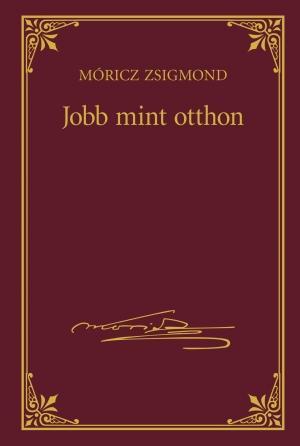 JOBB MINT OTTHON - MÓRICZ ZSIGMOND SOROZAT 20.