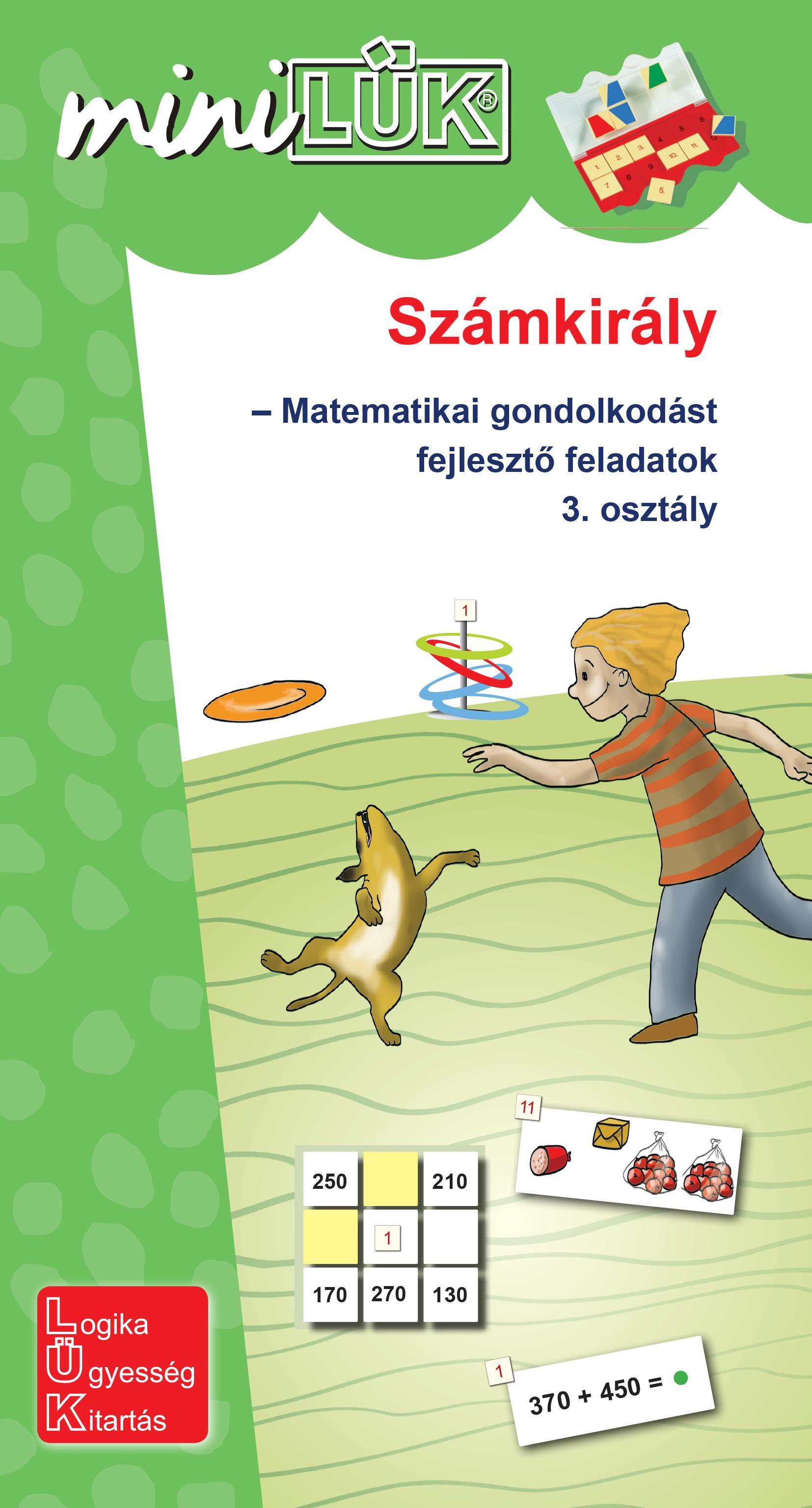 SZÁMKIRÁLY - MATEMATIKAI GONDOLKODÁST FEJLESZTÕ FELADATOK 3. OSZTÁLY - MINILÜK