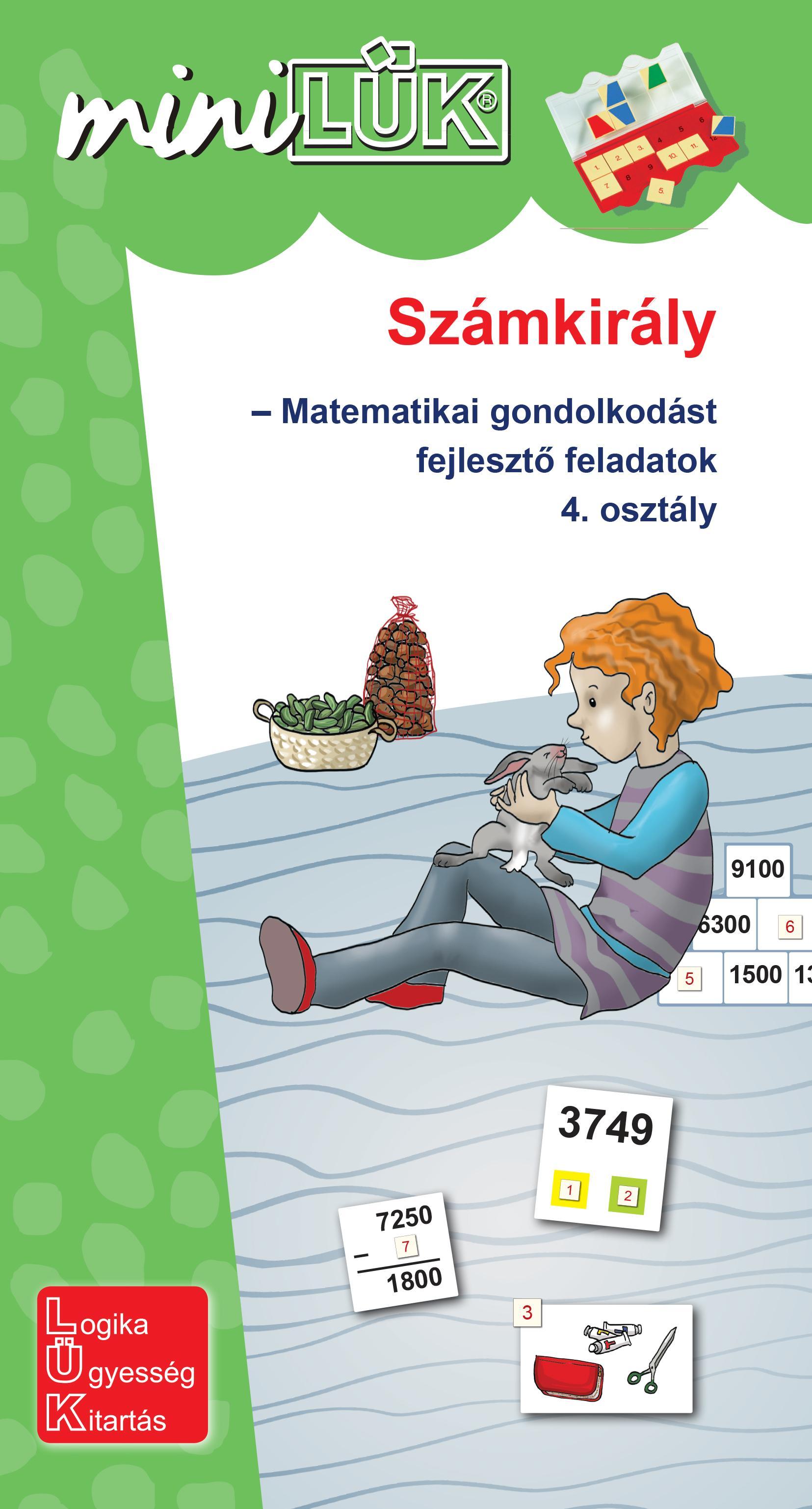 LDI536 - SZÁMKIRÁLY - MATEMATIKAI GONDOLKODÁST FEJLESZTŐ FELADATOK 4. OSZTÁLY - MINILÜK