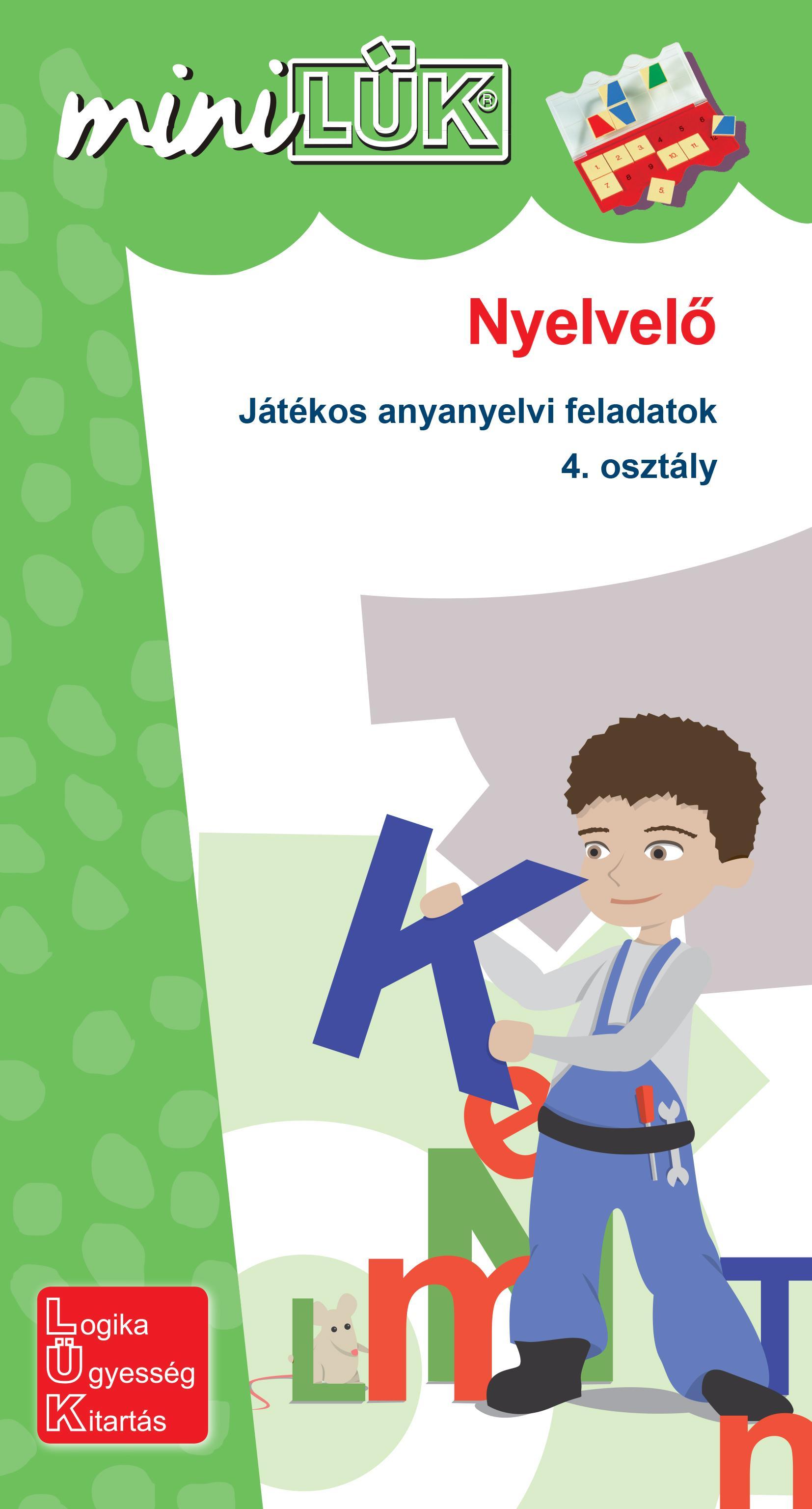 NYELVELŐ - JÁTÉKOS ANYANYELVI FELADATOK 4. OSZTÁLY  - MINILÜK