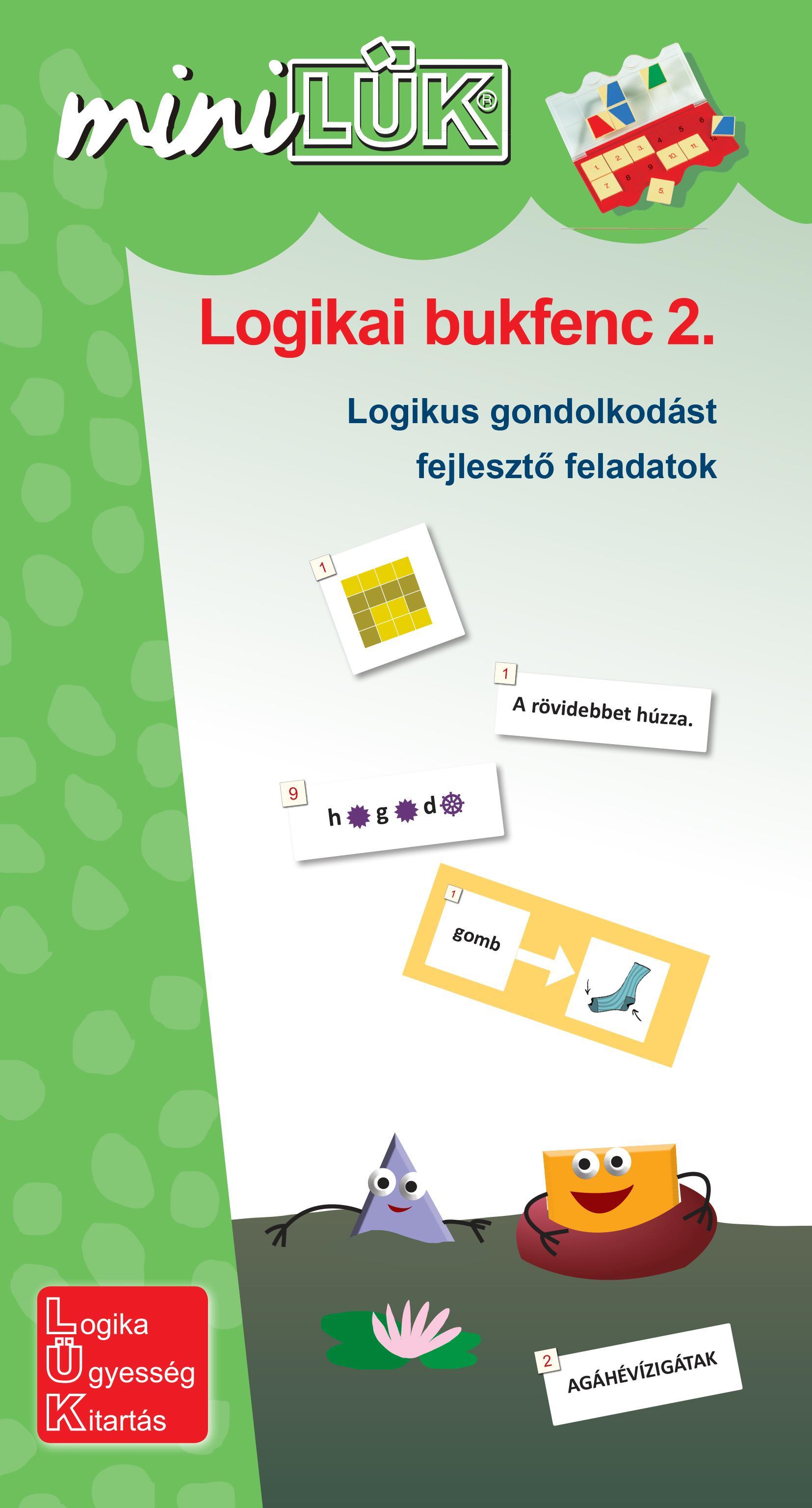 LOGIKAI BUKFENC 2. - LOGIKAI GONDOLKODÁST FEJLESZTŐ FELADATOK