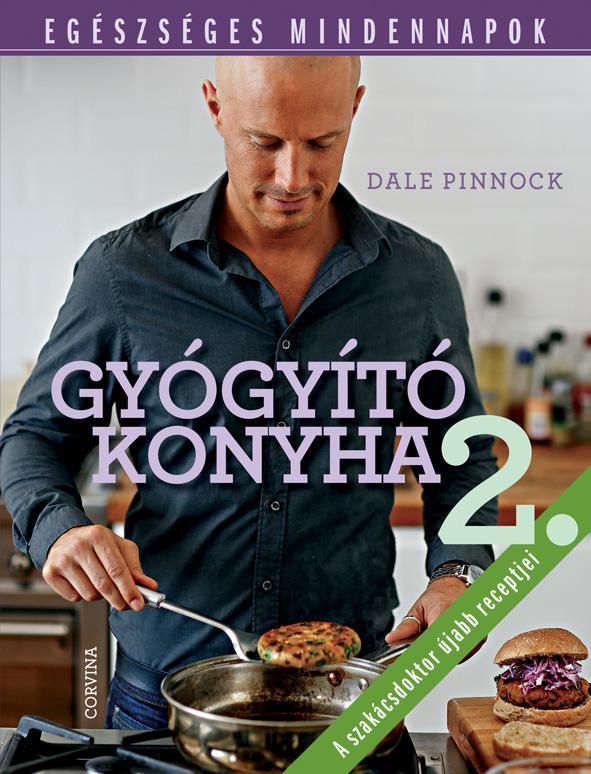 GYÓGYÍTÓ KONYHA 2. - EGÉSZSÉGES MINDENNAPOK