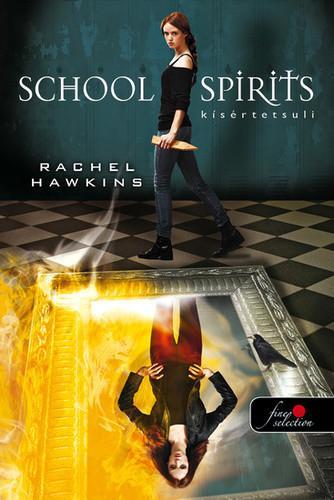 SCHOOL SPIRITS - KÍSÉRTETSULI - KÖTÖTT