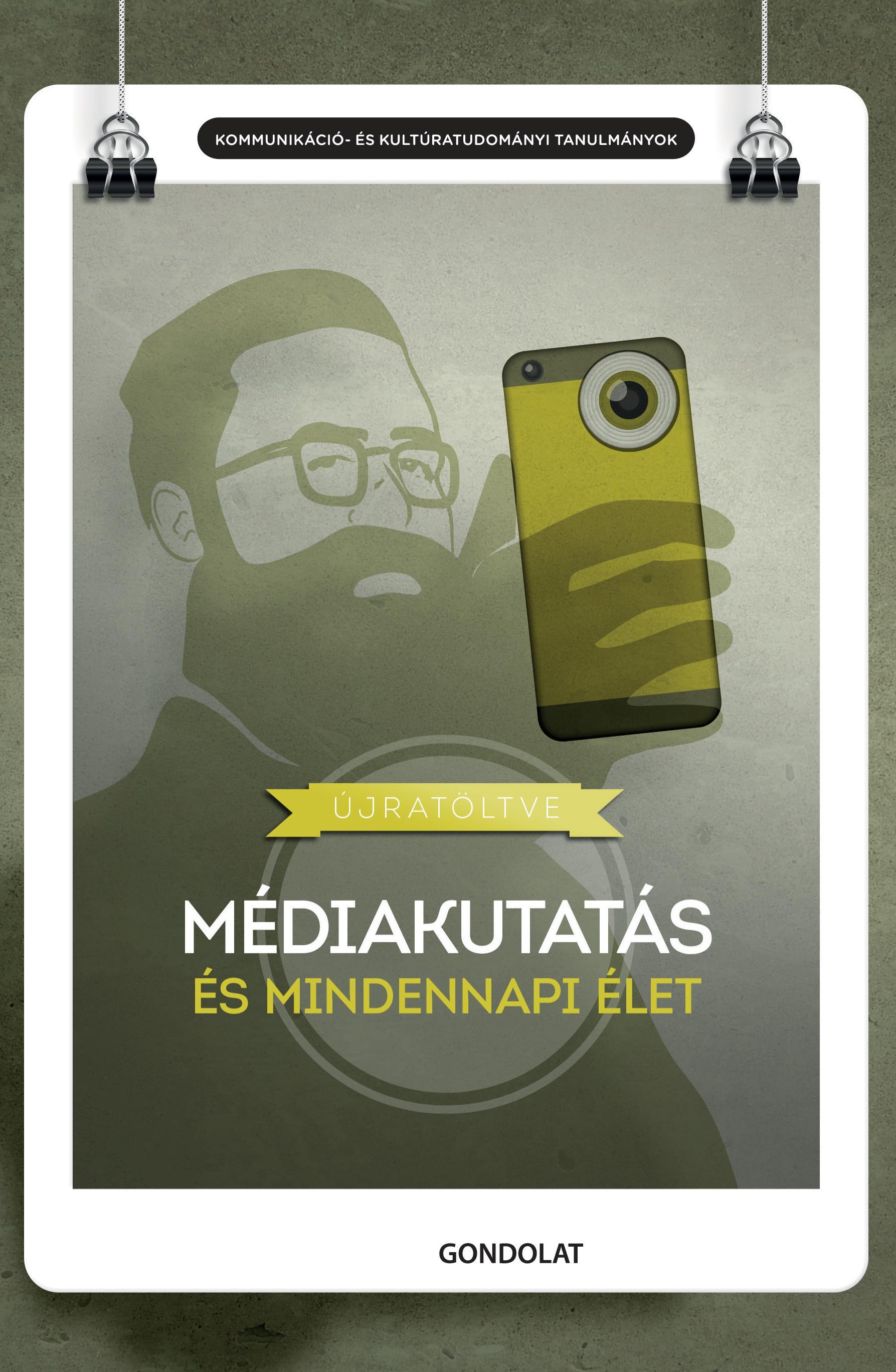 ÚJRATÖLTVE - MÉDIAKUTATÁS ÉS MINDENNAPI ÉLET