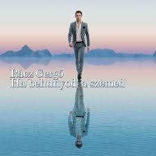 RÁCZ GERGŐ - HA BEHUNYOD A SZEMED - CD -