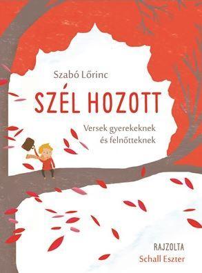 SZÉL HOZOTT - ÜKH 2016 - VERSEK GYEREKEKNEK ÉS FELNÕTTEKNEK